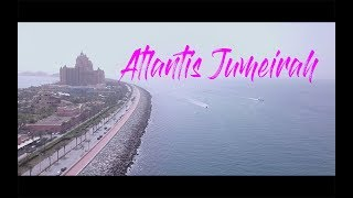 Dubai Atlantis/ Vacation/April 2018