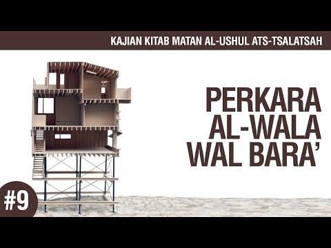 Kitab Al-Ushul Ats-Tsalatsah #9: Perkara Al-Wala' Wal Bara' - Ustadz Ahmad Zainuddin Al-Banjary