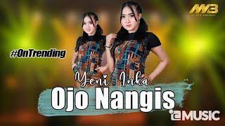 Download lagu YENI INKA - OJO NANGIS ( ) | Ojo nangis sing uwes yo uwes