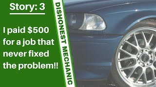 Auto Mechanic Scams - Paid $500 to NOT fix the Problem || Story #3