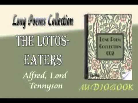 a literary analysis of the lotus eaters by lord tennyson Lotus-eaters (disambiguation) look literature the lotus eater the lotos-eaters, an 1832 poem by alfred, lord tennyson the lotus caves.