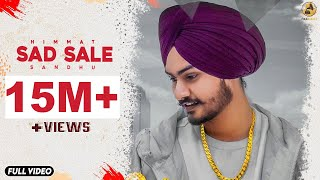 Sad Sale  Himmat Sandhu Official Video Latest Punj