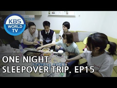 One Night Sleepover Trip I 하룻밤만 재워줘 – Ep.15 [ENG/2018.06.19]
