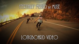 Eternally Missed by Muse (Longboard Video)