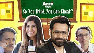 So You Think You Can Cheat ft. Emraan Hashmi & Shreya Dhanwanthary  Why Cheat India