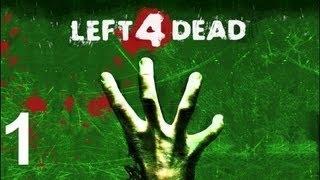 Left 4 Dead Прохождение на русском - Часть 1: Нет милосердию