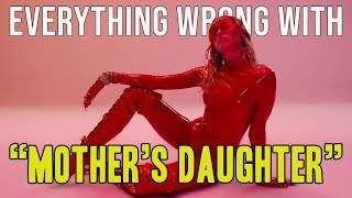 "Everything Wrong With Miley Cyrus - ""Mother's Daughter"""