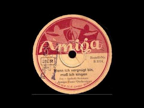 Wenn ich vergnügt bin, muß ich singen / Amiga-Tanz-Orchester (?) / mit Gesang