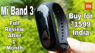 Mi Band 3 Unboxing & Review after 1 Month! Just ₹1599! [November,2018]