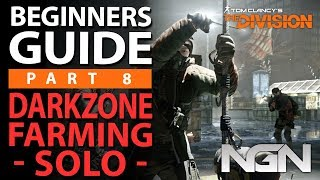 Beginners Guide to Farming the Dark Zone || Part 8 || The Division 1.8