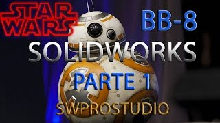 Curso de Solidworks - Tutorial de Solidworks  STAR WARS BB-8 En Español PARTE 1