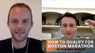 How to Qualify for the Boston Marathon with Bobby Barker | Extramilest