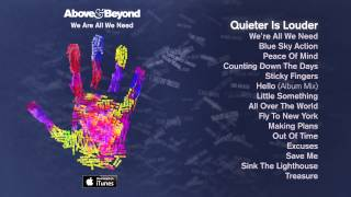 Above & Beyond - Quieter Is Louder