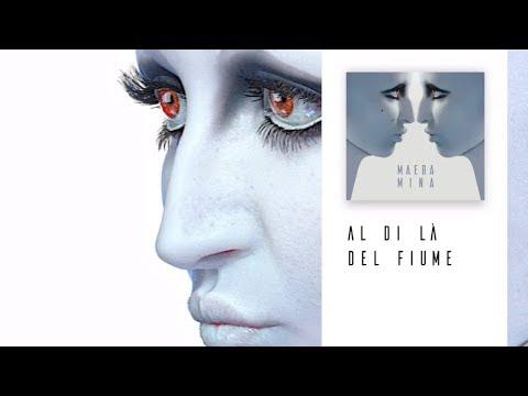 Mina - Al Di Là Del Fiume [MAEBA 2018]