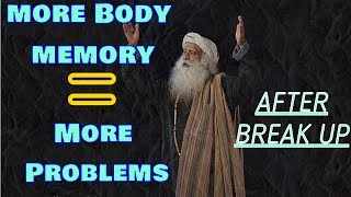 Memory of your spouse works in every cell in your body - Sadhguru about Break up