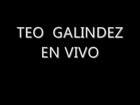 TEO GALINDEZ EN VIVO.wmv