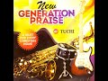 New Generation Praise Medley