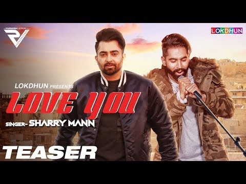 Sharry Mann: Love You ( Teaser) | Parmish Verma | Mistabaaz | Full Song Releasing on 30th December