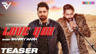 download lagu Sharry Mann: Love You  Teaser  Parmish Verma gratis
