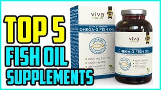 Top 5 Best Fish Oil Supplements in 2018
