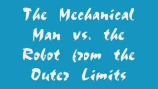 Schoolyard Heroes - The Mechanical Man vs. the Robot From the Outer Limits