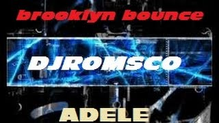 Remix Adele VS Brooklyn Bounce by DJ Romsco