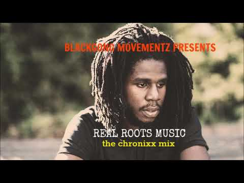 Chronixx Mix - REAL ROOTS MUSIC - 2017