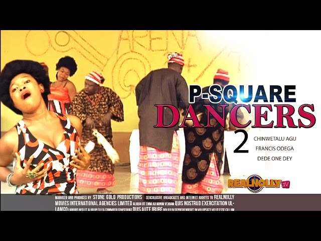 Latest Nigerian Nollywood Movies - P Square Dancers 2