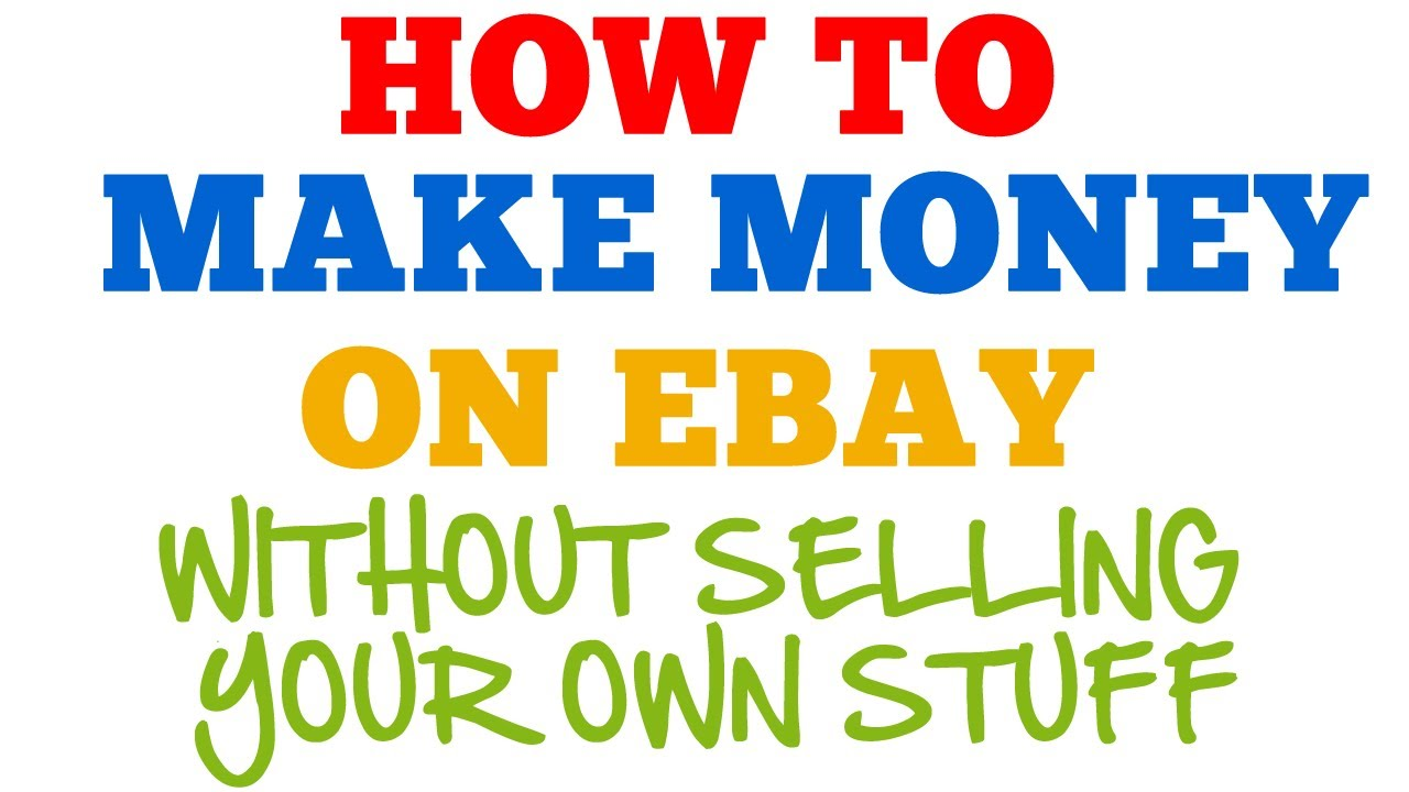 How To Make Money On Ebay How To Make Money On Ebay
