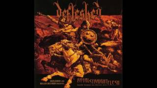 Watch Defleshed Royal Straight Flesh video