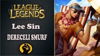 Lee Sins !! Darbeli Tekme xD │JUNGLE │ Smurf Dereceli │