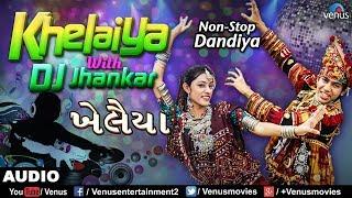 download lagu Dj Khelaiya : Jhankar Beats  Non-stop Gujarati Dandiya gratis