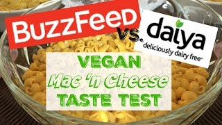 Buzzfeed Vegan Mac 39 N Cheese Vs Daiya Taste Test W Vegetaryn