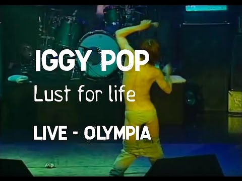 Iggy Pop - Lust for life (Olympia)