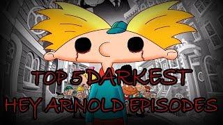 Top 5 DARKEST Hey Arnold Episodes