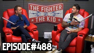 The Fighter and The Kid - Episode 488