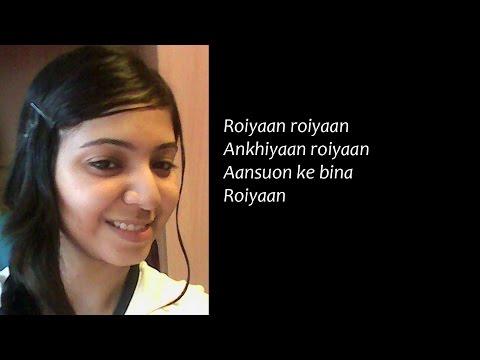 Roiyaan - Farhan Saeed (Female Cover)