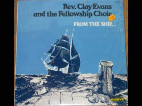 """For The Rest Of My Life"" Rev. Clay Evans and the Fellowship Choir"
