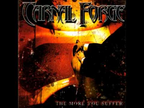 Carnal Forge - Baptized In Fire