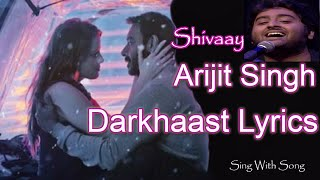 Darkhaast Lyrics Video ( Full Song) - Shivaay - Arijit Singh - Sunidhi Chauhan - Ajay Devgn