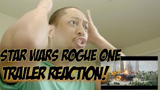Star Wars Rogue One Trailer Reaction!