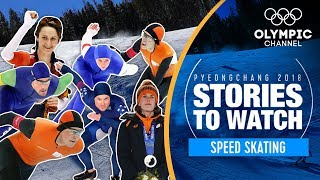 Speed Skating Stories to Watch at PyeongChang 2018 | Olympic Winter Games
