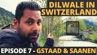 Revisiting Dilwale in Switzerland – DDLJ Shooting locations in beautiful Gstaad and Saanen of Bern