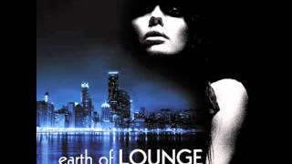 EARTH OF LOUNGE part one (mixed by dj ienz)