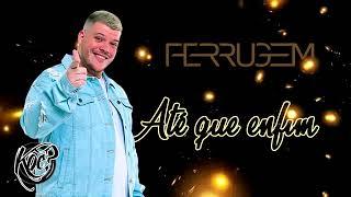 Ferrugem - Até que enfim ( Música nova 2019 ) #RL