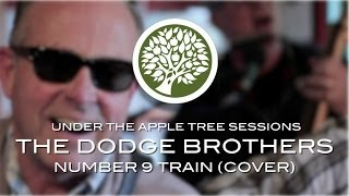 The Dodge Brothers - 'Number 9 Train' (Tarheel Slim cover) | UNDER THE APPLE TREE