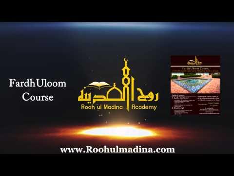 Rooh Ul Madina Academy: Fardh Uloom Course - 10/13/2014