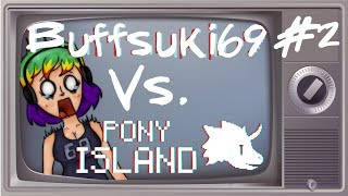 Buffsuki69 vs. Pony Island #2