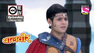 Weekly Reliv  Baalveer  25th November to 01st December 2017  Episode 790 to 796