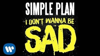 Watch Simple Plan I Dont Wanna Be Sad video